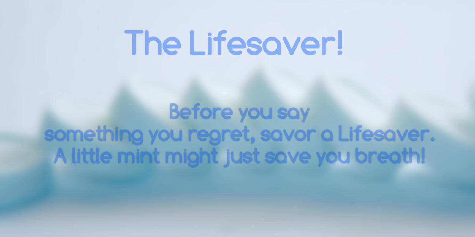 The Lifesaver!